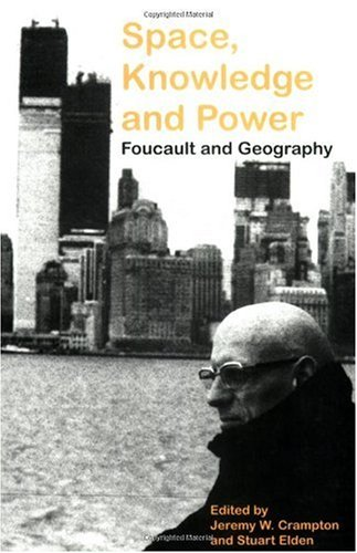 Space, Knowledge and Power Foucault and Geography  2007 edition cover
