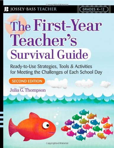 First-Year Teacher's Ready-to-Use Strategies, Tools and Activities for Meeting the Challenges of Each School Day 2nd 2007 (Revised) edition cover
