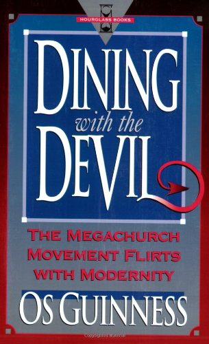 Dining with the Devil The Megachurch Movement Flirts with Modernity N/A 9780801038556 Front Cover