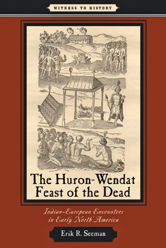 Huron-Wendat Feast of the Dead Indian-European Encounters in Early North America  2011 edition cover