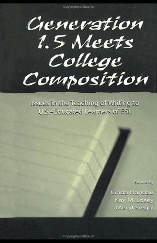 Generation 1.5 Meets College Composition Issues in the Teaching of Writing to U. S. -Educated Learners of ESL  1999 edition cover