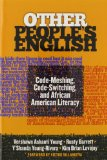 Other People's English Code-Meshing, Code-Switching, and African American Literacy  2014 edition cover