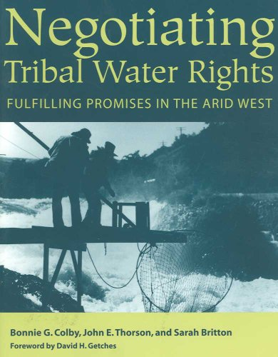 Negotiating Tribal Water Rights Fulfilling Promises in the Arid West  2005 edition cover