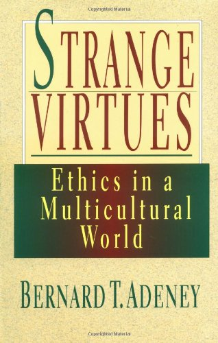 Strange Virtues Ethics in a Multicultural World N/A edition cover