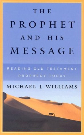 Prophet and His Message : Reading Old Testament Prophecy Today  2003 edition cover