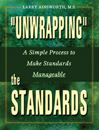 """""""Unwrapping"""" the Standards A Simple Process to Make Standards Manageable  2003 (Student Manual, Study Guide, etc.) edition cover"""