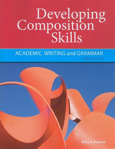 Developing Composition Skills Academic Writing and Grammar 3rd 2012 (Student Manual, Study Guide, etc.) edition cover