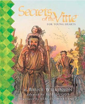 Secrets of the Vine for Young Hearts Picture Book   2002 9781400300556 Front Cover