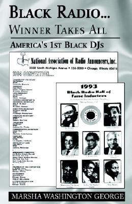 Black Radio. . .Winner Takes All America's 1st Black DJs N/A 9781401022556 Front Cover