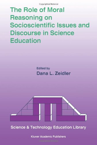 Role of Moral Reasoning on Socioscientific Issues and Discourse in Science Education   2003 edition cover