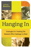 Hanging In Strategies for Teaching the Students Who Challenge Us Most  2014 edition cover