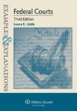 Federal Courts Examples and Explanations 3rd (Student Manual, Study Guide, etc.) edition cover