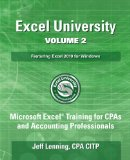 Excel University Volume 2 - Featuring Excel 2010 for Windows Microsoft Excel Training for CPAs and Accounting Professionals N/A 9781484979556 Front Cover