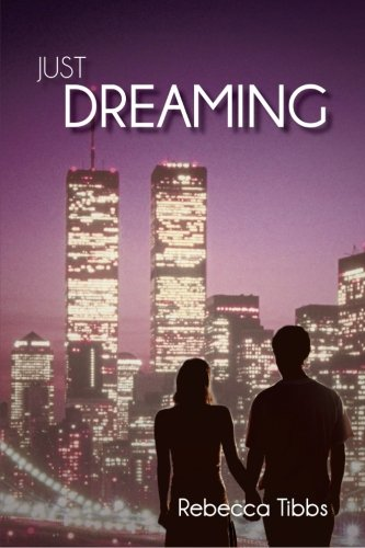 Just Dreaming The Story of Faith, Hope and Love  2013 9781491825556 Front Cover