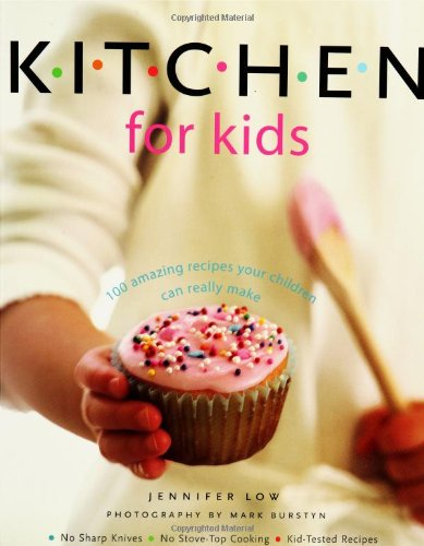 Kitchen for Kids 100 Amazing Recipes Your Children Can Really Make  2004 9781552854556 Front Cover