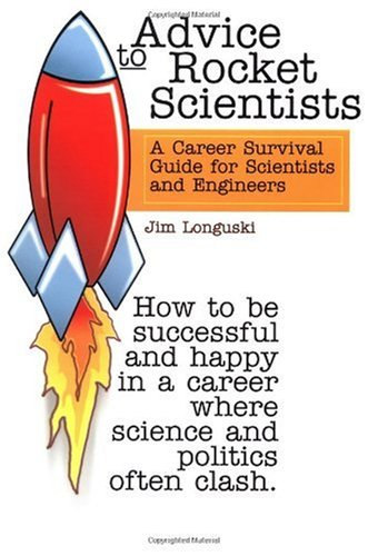 Advice to Rocket Scientists A Career Survival Guide for Scientists and Engineers  2003 edition cover