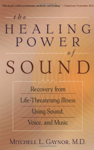 Healing Power of Sound Recovery from Life-Threatening Illness Using Sound, Voice, and Music  2002 edition cover