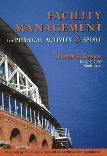 Facility Management for Physical Activity and Sport   2013 edition cover