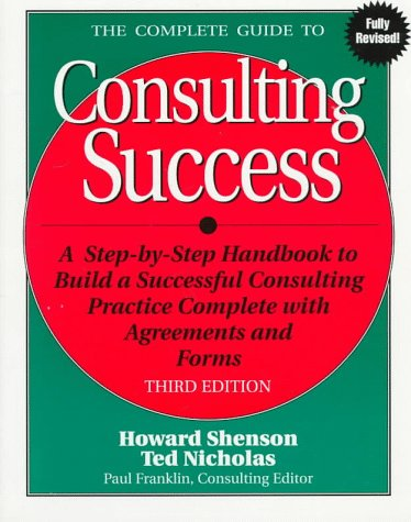 Complete Guide to Consulting Success 3rd 1997 (Revised) edition cover
