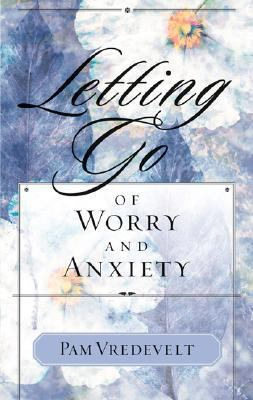 Letting Go of Worry and Anxiety   2001 9781576739556 Front Cover