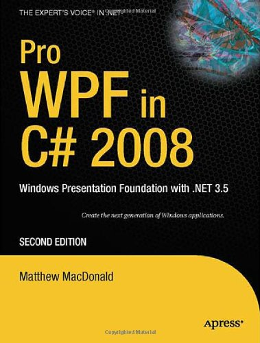 Pro WPF in C# 2008 Windows Presentation Foundation with .NET 3.5 2nd 2008 9781590599556 Front Cover