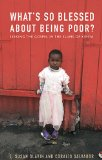 What's So Blessed about Being Poor Seeking the Gospel in the Slums of Kenya  2013 edition cover