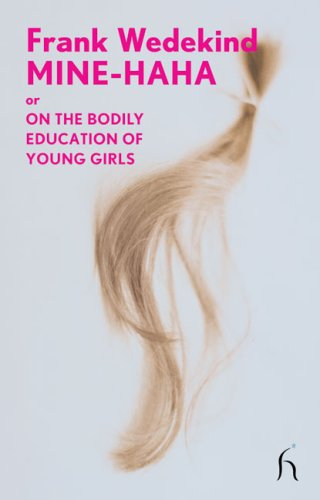 Mine-Haha Or on the Bodily Education of Young Girls  2009 9781843914556 Front Cover