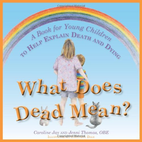 What Does Dead Mean?: A Book for Young Children to Help Explain Death and Dying  2012 edition cover