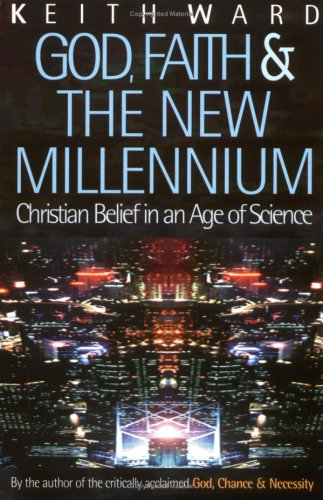 God, Faith and the New Millennium Christian Belief in an Age of Science  1998 edition cover