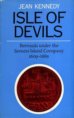Isle of Devils Bermuda under the Somers Island Company, 1609-1685  1971 edition cover