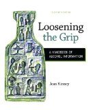 Loosening the Grip A Handbook of Alcohol Information 11th 2015 edition cover