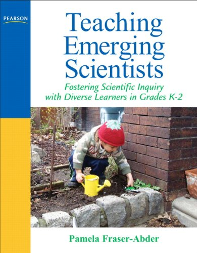 Teaching Emerging Scientists Fostering Scientific Inquiry with Diverse Learners in Grades K-2  2011 edition cover