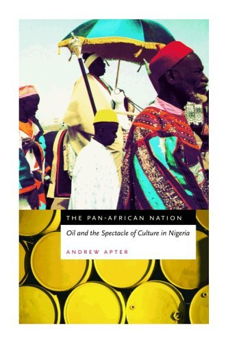 Pan-African Nation Oil and the Spectacle of Culture in Nigeria  2005 edition cover
