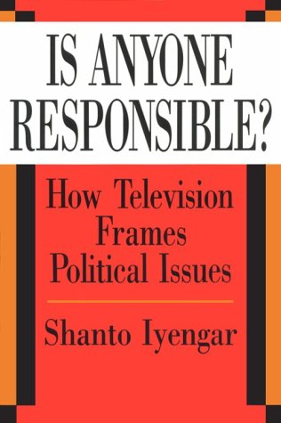Is Anyone Responsible? How Television Frames Political Issues N/A edition cover