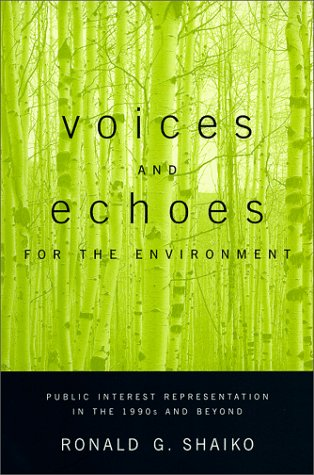 Voices and Echoes for the Environment Public Interest Representation in the 1990s and Beyond  1999 9780231113557 Front Cover