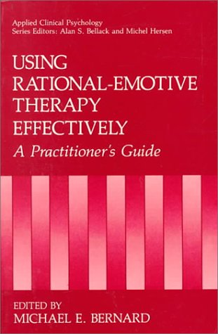 Using Rational-Emotive Therapy Effectively A Practitioner's Guide  1991 9780306437557 Front Cover