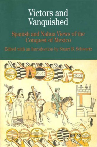 Victors and Vanquished Spanish and Nahua Views of the Conquest of Mexico  2000 edition cover