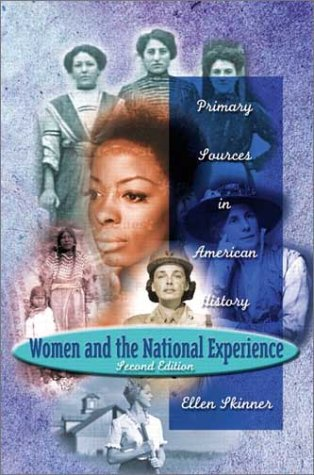 Women and the National Experience Primary Sources in American History 2nd 2003 (Revised) edition cover