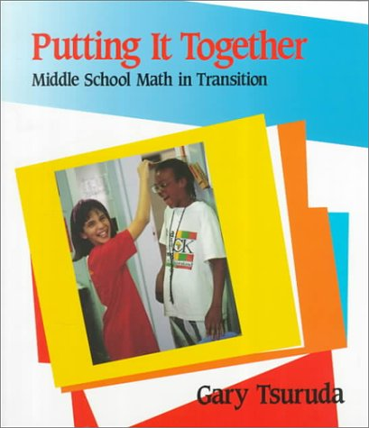 Putting It Together Middle School Math in Transition N/A edition cover