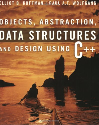Objects, Abstraction, Data Structures and Design Using C++  2006 edition cover