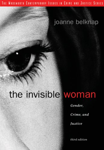 Invisible Woman Gender, Crime, and Justice 3rd 2007 (Revised) edition cover