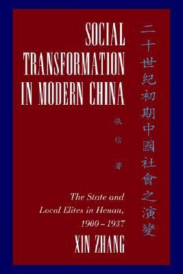 Social Transformation in Modern China The State and Local Elites in Henan, 1900-1937  2006 9780521027557 Front Cover