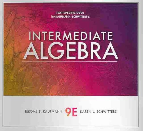 Text-Specific DVD for Kaufmann/Schwitters' Intermediate Algebra, 9th  9th 2011 9780538452557 Front Cover