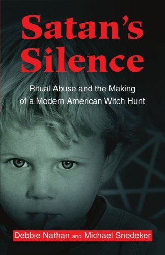 Satan's Silence Ritual Abuse and the Making of a Modern American Witch Hunt  2001 edition cover