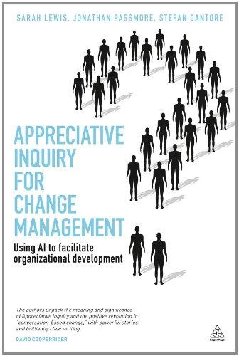 Appreciative Inquiry for Change Management Using AI to Facilitate Organizational Development  2011 edition cover