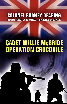 Cadet Willie Mcbride - 'Operation Crocodile'   2009 edition cover