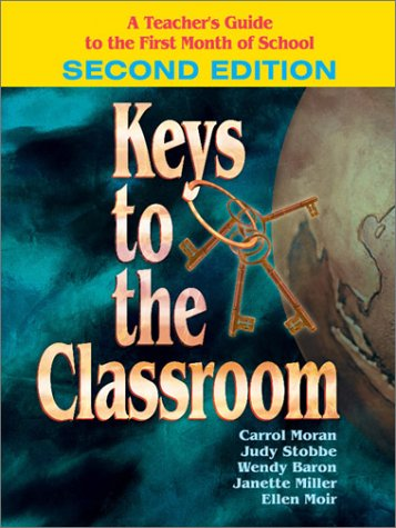 Keys to the Classroom A Teacher's Guide to the First Month of School 2nd 2000 (Revised) 9780761975557 Front Cover