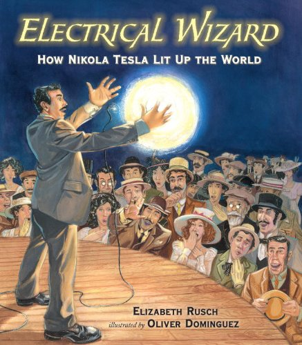 Electrical Wizard How Nikola Tesla Lit up the World  2013 edition cover
