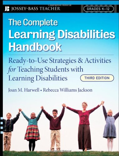 Complete Learning Disabilities Handbook Ready-to-Use Strategies and Activities for Teaching Students with Learning Disabilities 3rd 2008 (Handbook (Instructor's)) edition cover