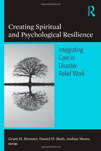 Creating Spiritual and Psychological Resilience Integrated Care in Disaster Relief Work  2010 edition cover
